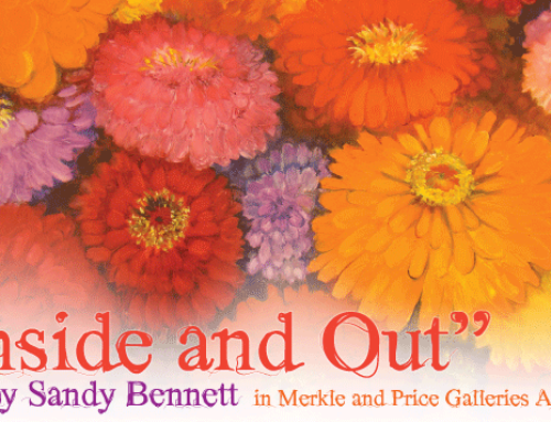 """Inside and Out"" by Sandy Bennett in Merkle & Price Galleries April 1 – May 4"